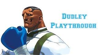Street Fighter III: 3rd Strike - Dudley Playthrough