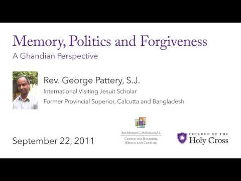 "Rev. George Pattery, S.J. on ""Memory, Politics and Forgiveness: A Ghandian Perspective"""