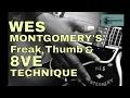 Wes Montgomery's freak thumb & octave technique