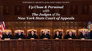 Up Close & Personal with The Judges of the NYS Court of Appeals