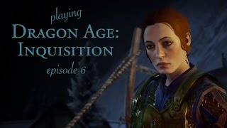 [Dragon Age: Inquisition] Ep 6: The Hinterlands Random Stuff and Junk