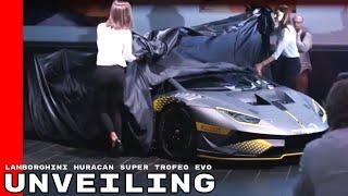 Lamborghini Huracan Super Trofeo EVO Unveiling