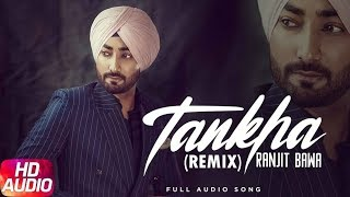 Tankha | Audio Remix | Ranjit Bawa | DJ Hans | Latest Remix Song 2018 | Speed Records