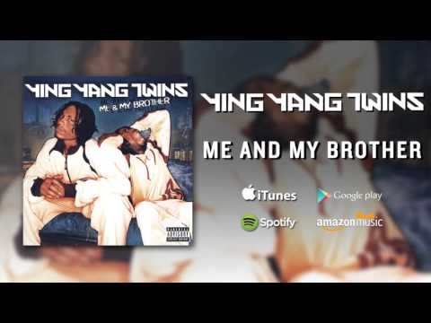Ying Yang Twins  Me And My Brother