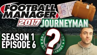 JOURNEYMAN FM SAVE! | NEW JOB?!? - EPISODE 6 - S1 | FOOTBALL MANAGER 17 - FM17 SAVE!