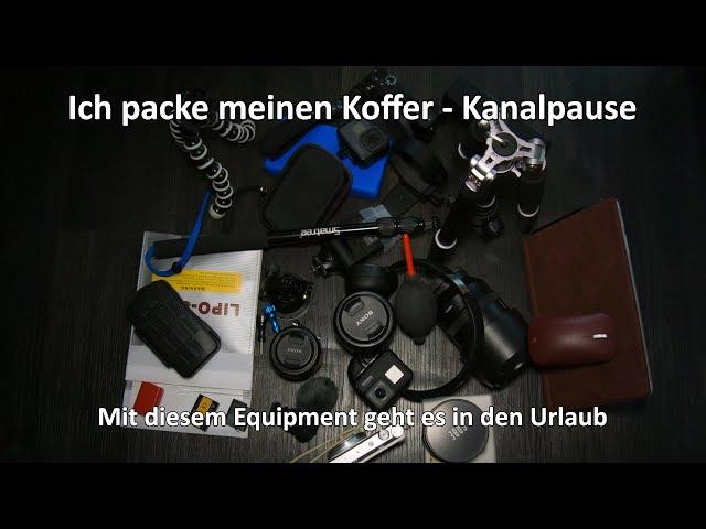 Ich packe meinen Koffer - Mein Fotoequipment im Urlaub - Kanalpause