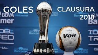 Todos los Goles del Clausura 2018 (Liga MX) HD