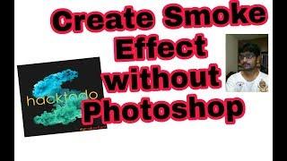Create Smoke Effect easily without Photoshop