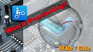 What is Overclocking? CPU GPU RAM / Hz, MHz, GHz.