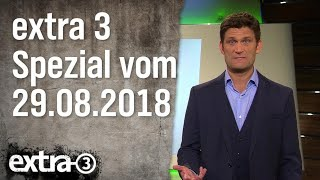 Extra 3 Spezial: Das Beste (der vergangenen Monate) vom 29.08.2018