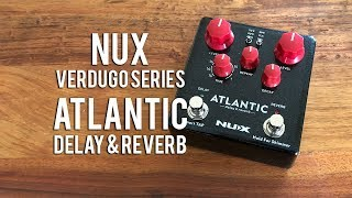 NUX: ATLANTIC Delay & Reverb