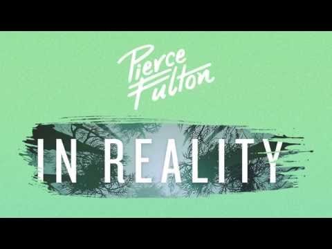 Pierce Fulton - In Reality (Official Audio)
