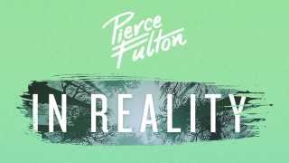 Pierce Fulton - In Reality