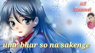 Umr bhar so na sakenge(WhatsApp status) video