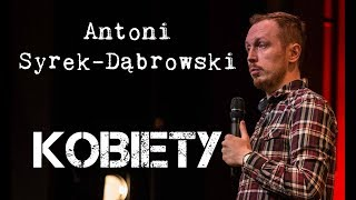 Antoni Syrek-Dąbrowski - Kobiety i improwizacja | Stand-up Polska