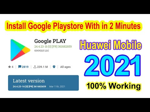 How install the Google Play store on Huawei devices 2021   Download google play store apk