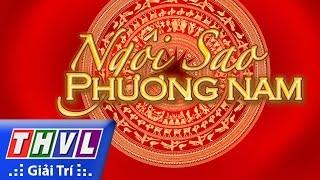 THVL   Ngôi sao phương Nam 2016 - Tập 1: Non sông Việt Nam