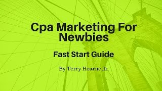 Cpa Marketing For Newbies [Fast Start Guide]