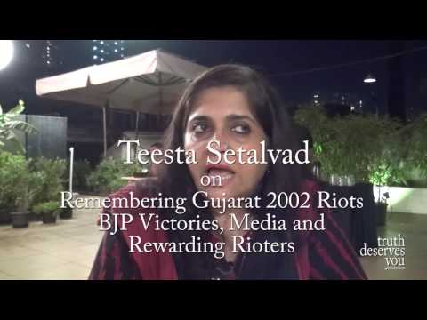 Teesta Setalvad on Remembering Gujarat 2002 Riots, BJP Victories, Media and Rewarding Rioters