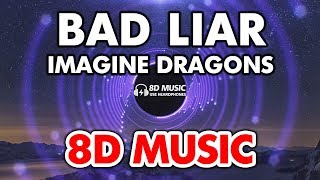 Imagine Dragons - Bad Liar (8D Audio)