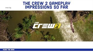 The Crew 2 Gameplay Impressions So Far