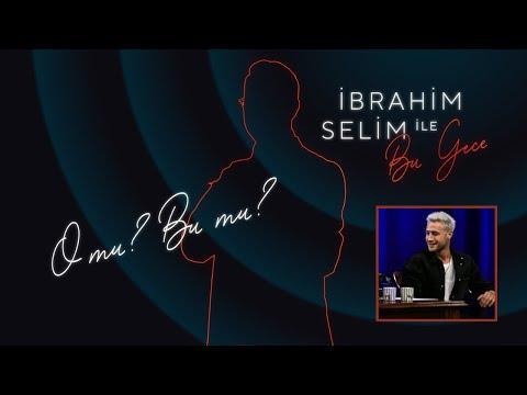 İbrahim Selim İle Bu Gece – O Mu, Bu Mu? #13 Ozan Dolunay