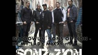 DJ TOOWUN  SONS OF ZION FT PIETER T   BE MY LADY MIXX