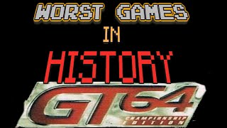 The Worst Games in history 64: GT 64 Championship Edition