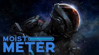 Moist Meter: Mass Effect Andromeda