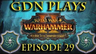 Total War Warhammer 2 Let's Play - Vampire Coast, Episode 29 (GDN plays)