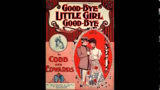 Goodbye Little Girl, Goodbye- W.H Thompson- 1904