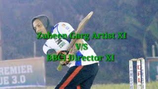 Cricket Match// Zubeen garg Artist XI // BBCI Director XI..