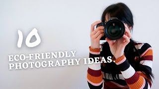 10 Eco-Friendly Outdoor Photography Ideas