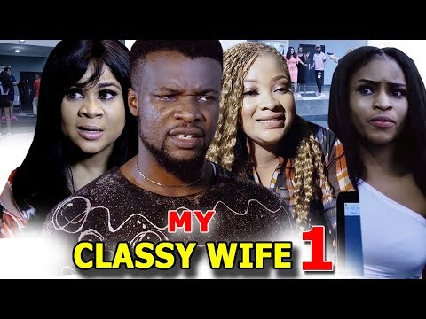 CLASSY WIFE SEASON 1 - Nollywood Full Movies 2019 - Nollywoodpicturestv