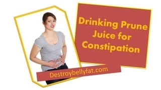Drinking Prune Juice for Constipation