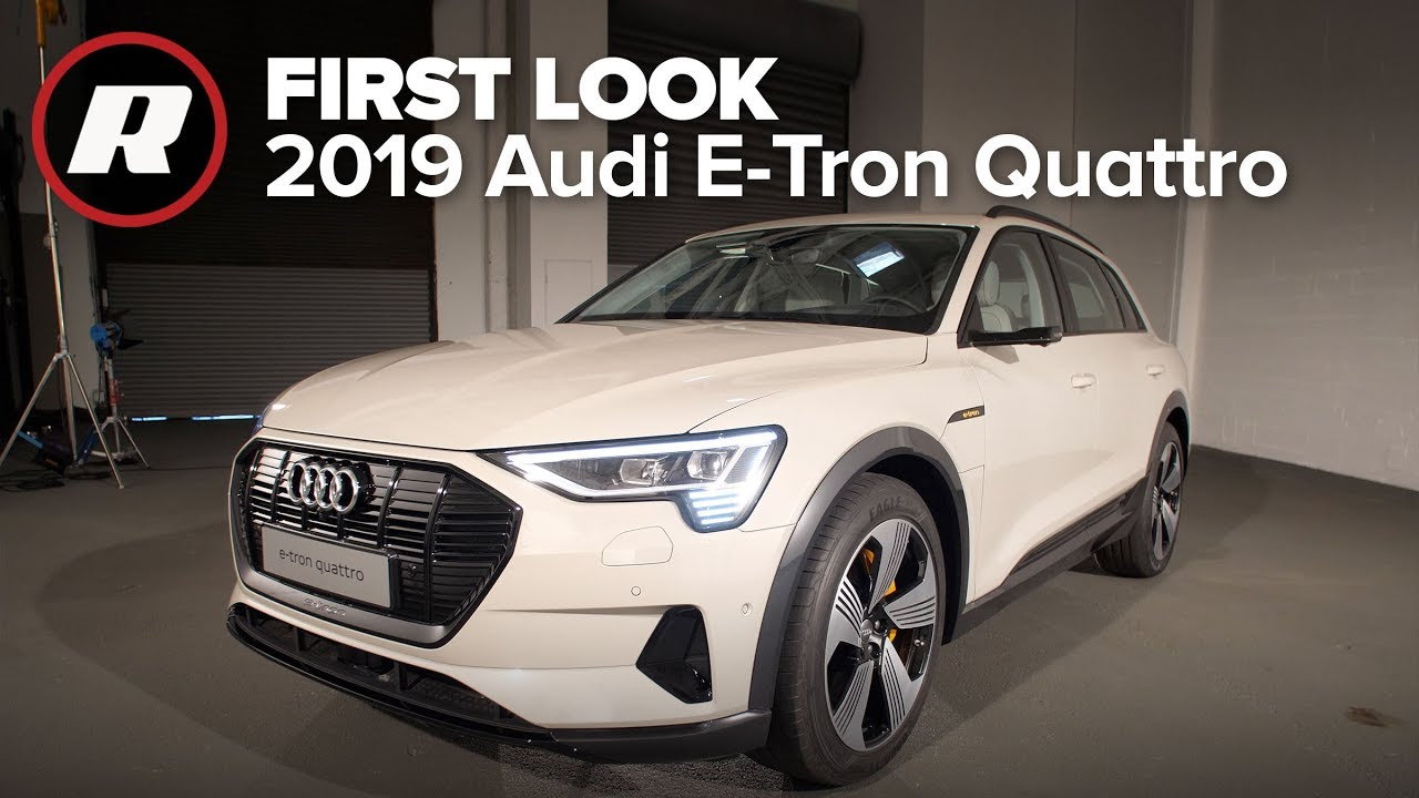 2019 Audi E-Tron: The electric SUV you've been waiting for