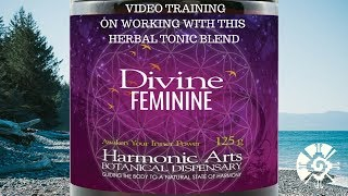 Divine Feminine Herbal Tonic   Harmonic Arts