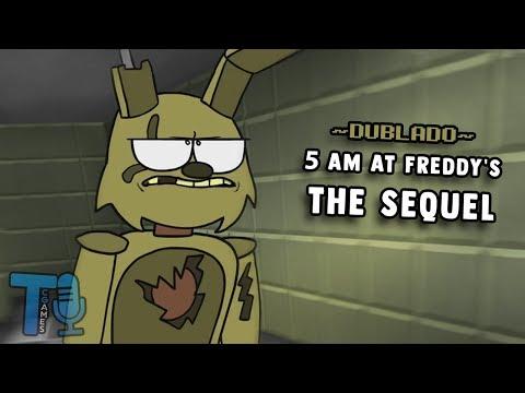 5 AM at Freddy's- The Sequel - Dublado PT-BR