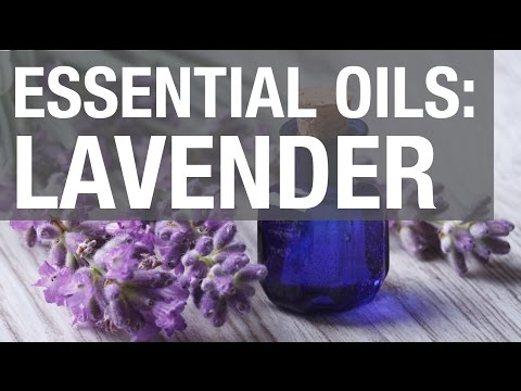 Essential Oils: Lavender Oil
