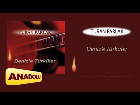Turan Parlak - Gaziantep Yolunda