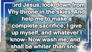 Lord Jesus, I Long to be Perfectly Whole Whiter than Snow