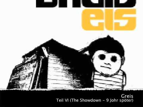 Greis - Teil VI (The Showdown - 9 Johr spöter)
