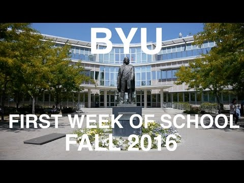 FIRST WEEK OF SCHOOL AT BYU
