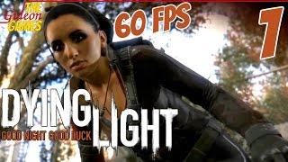 Прохождение Dying Light (Угасающий свет) [HD|PC|60fps] - Часть 1 (Велкам ту Харран, тридцать первый)