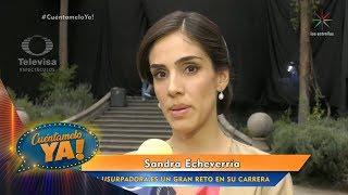¡La Usurpadora, un gran reto para Sandra Echeverría! | Cuéntamelo YA!