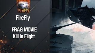 Frag Movie - Kill in Flight от FireFly [World of Tanks]