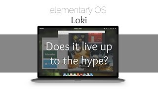 Elementary OS Loki: does it live up to the hype?