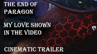 The End of Paragon - Legends Never Die - MY CINEMATIC Trailer 4K