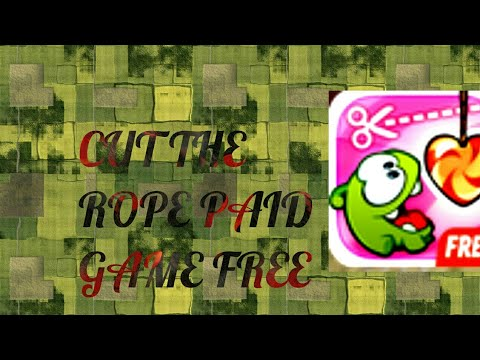 Cut The Rope Paid Game  Free Download