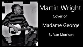 "Martin Wright, cover of ""Madame George""."